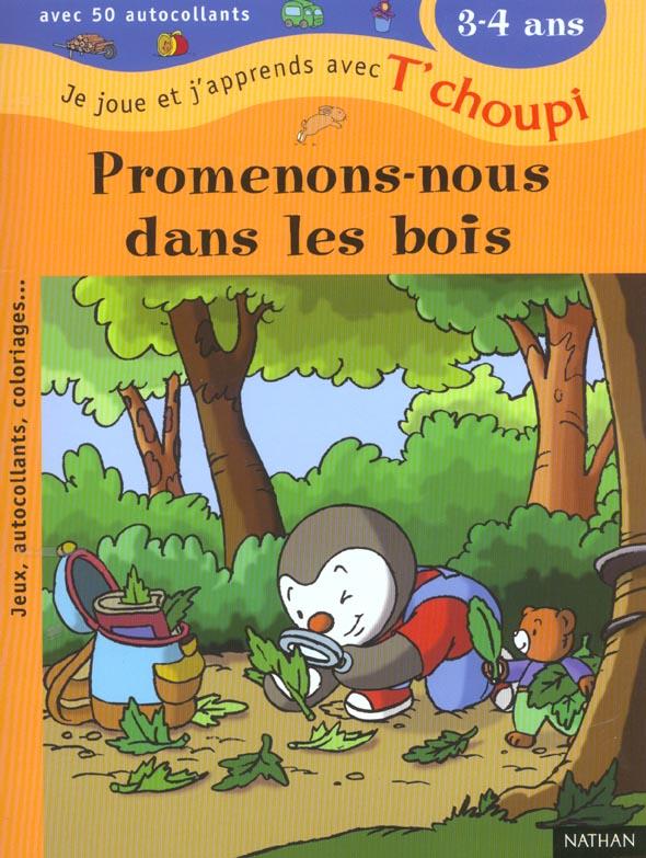 Je joue et j'apprends avec T'choupi ; promenons-nous dans bois ; 3-4 ans
