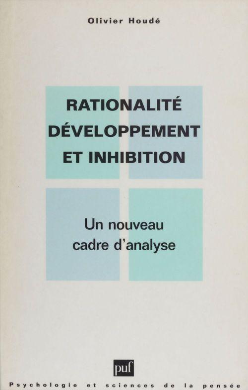 Rationalite, developpement et inhibition