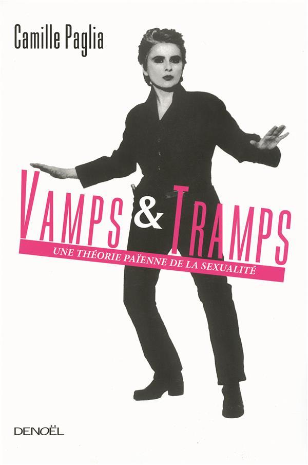 Vamps Et Tramps (Une Theorie Paienne De La Sexualite)