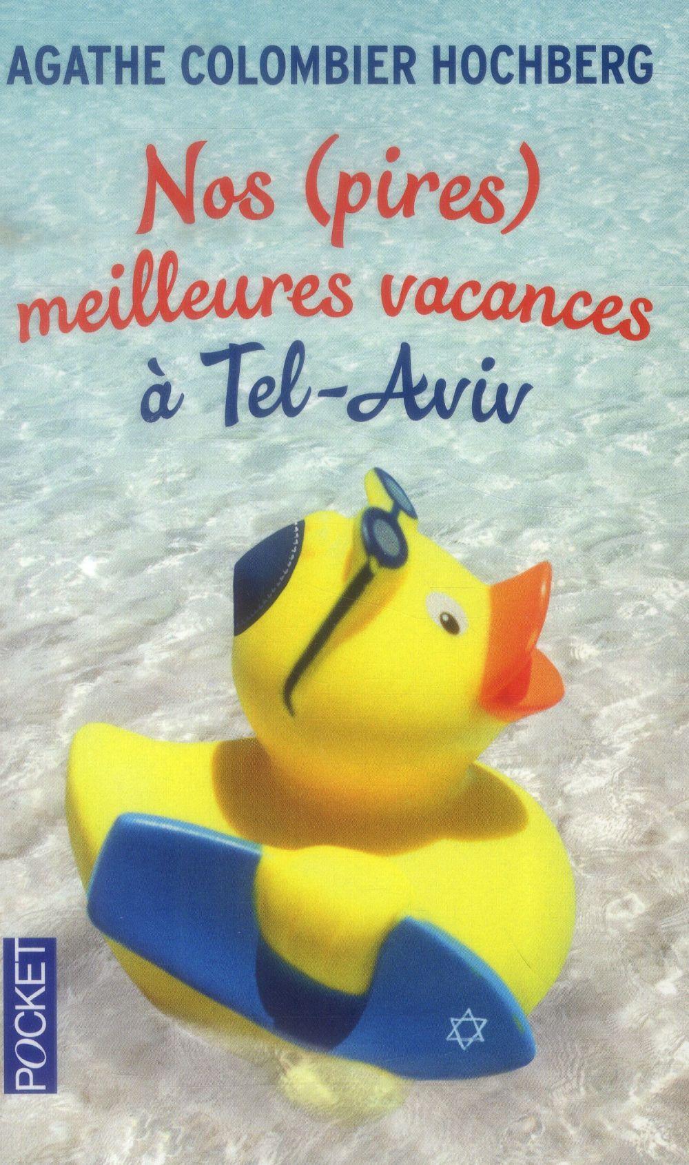 Nos (Pires) Meilleures Vacances A Tel-Aviv