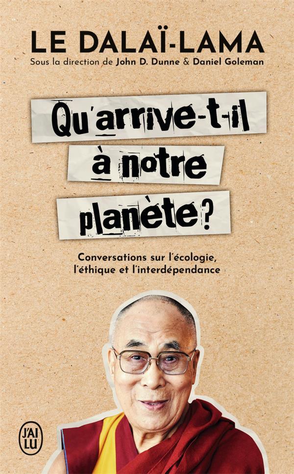 qu'arrive-t-il à notre planète ? conversations sur l'écologie, l'éthique et l'interdépendance