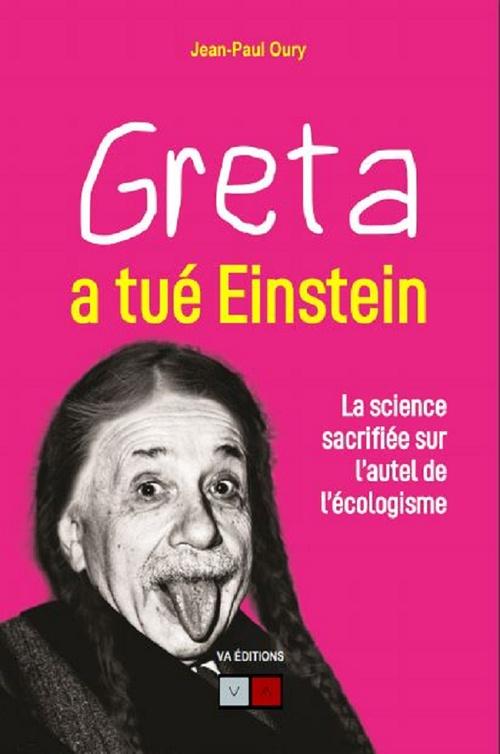 Greta a tué Einstein ; la science sacrifiée sur l'autel de l'écologisme