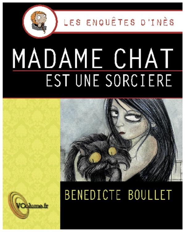 Les enquêtes d'Inès ; madame Chat est une sorcière