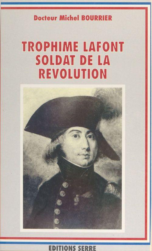Trophime lafont, soldat de la revolution