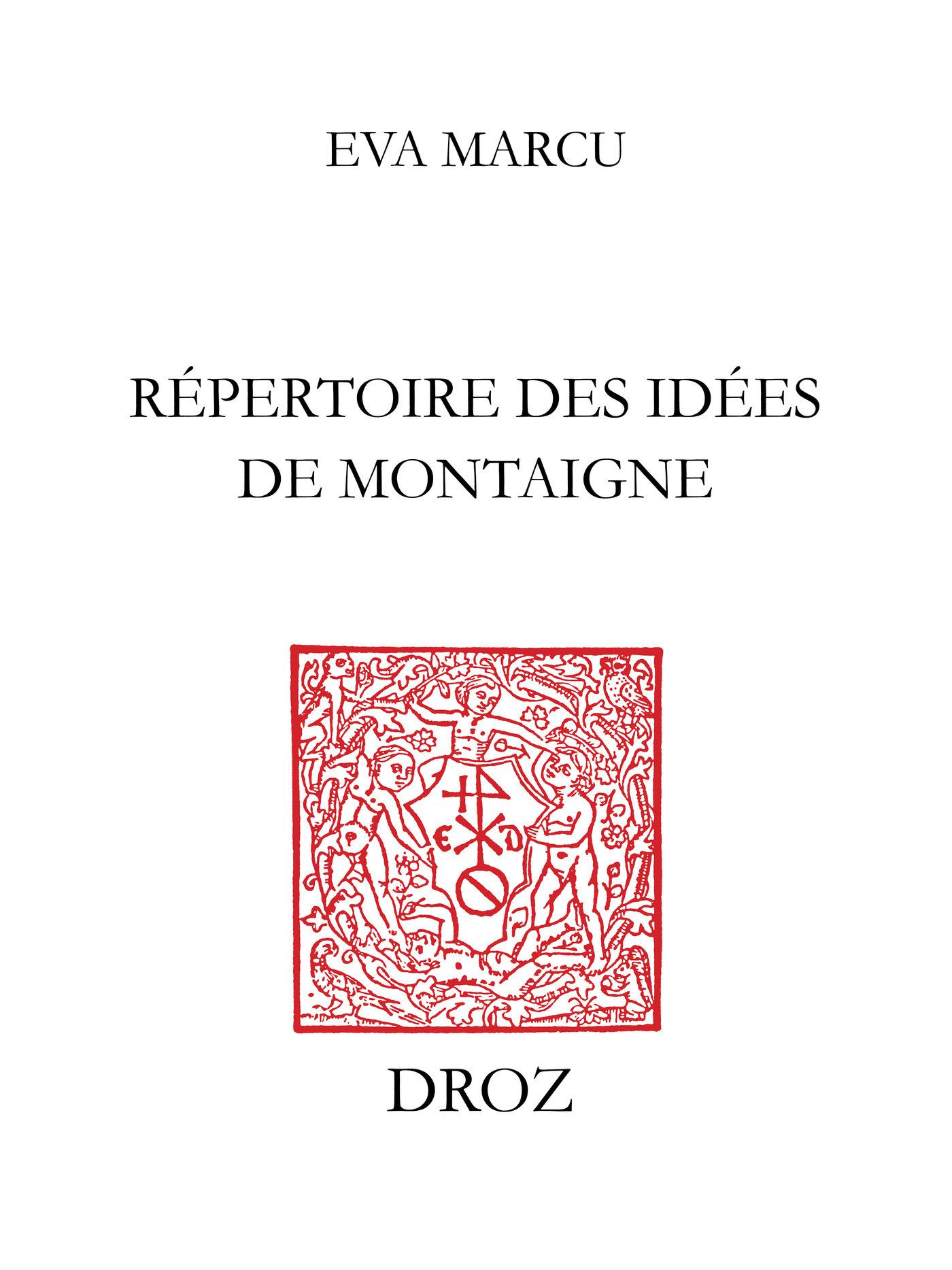Répertoire des idées de Montaigne  - Eva Marcu