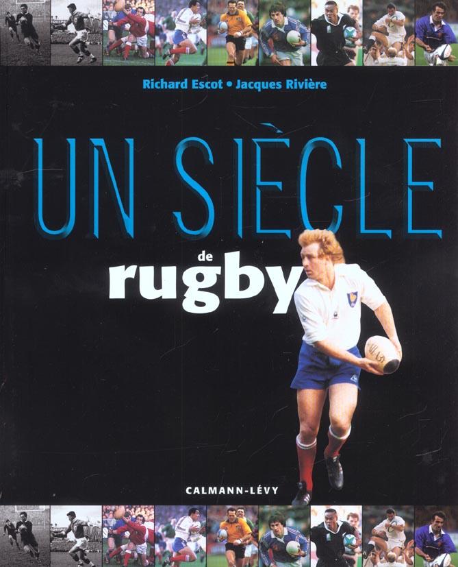 Un siecle de rugby ; edition 2002