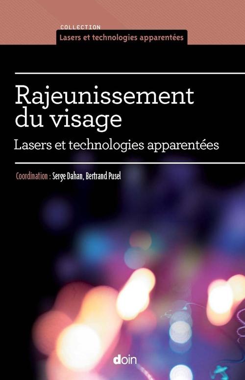 Rajeunissement du visage ; lasers et technologies apparentées