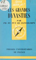 Les grandes dynasties  - Philippe Du Puy de Clinchamps