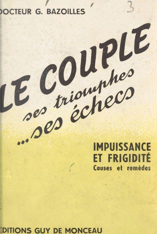 Le couple, ses triomphes, ses échecs