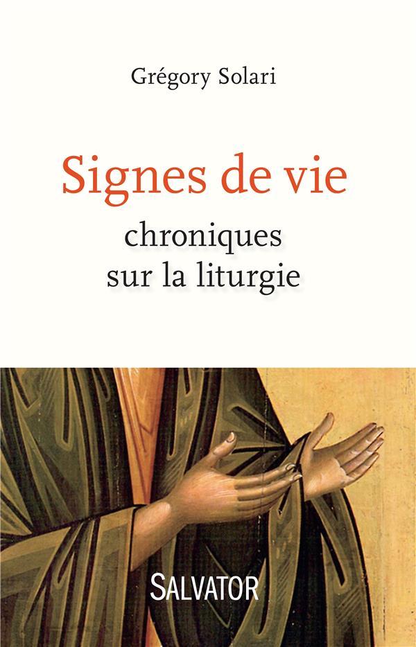 SIGNES DE VIE  -  CHRONIQUES SUR LA LITURGIE