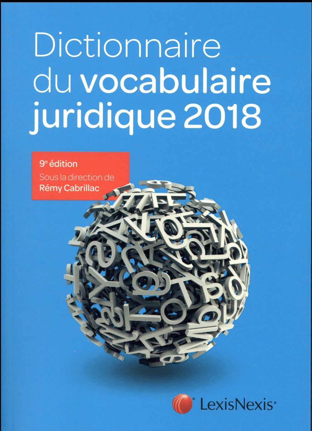 Dictionnaire du vocabulaire juridique (édition 2018)