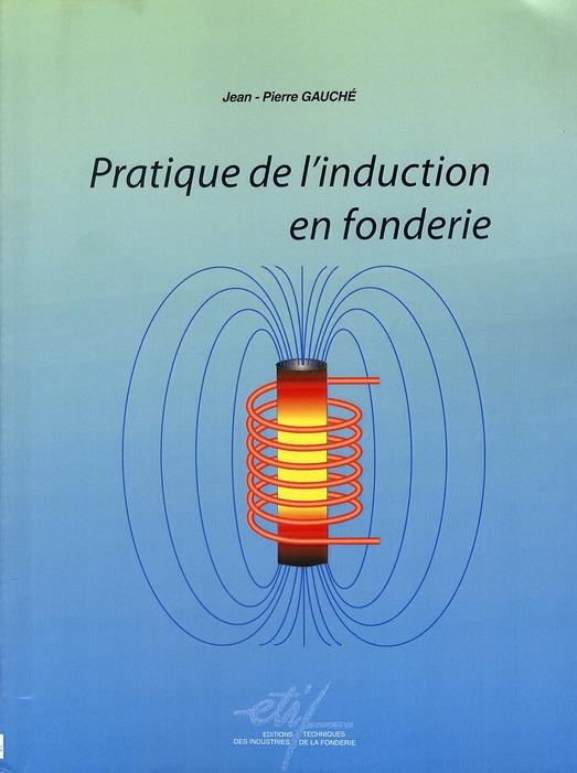 Pratique de l'induction en fonderie