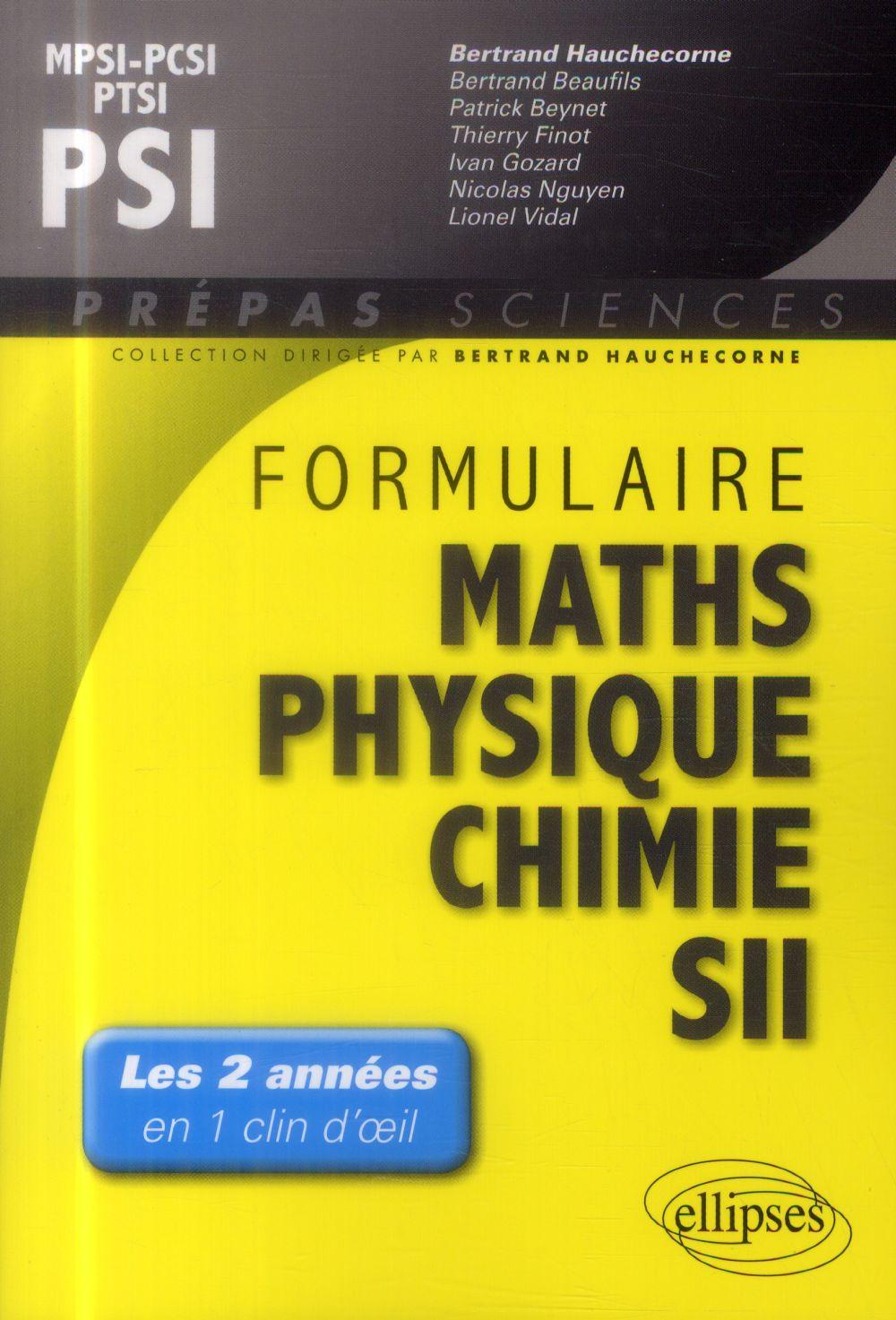 Formulaire : mathematiques - physique-chimie -sii - mpsi-pcsi-ptsi / psi