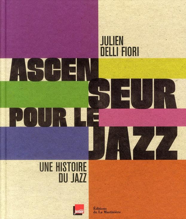 Ascenseur pour le jazz ; une histoire du jazz