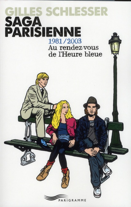 Saga parisienne t.3 ; 1981-2003 ; au rendez-vous de l'heure bleue