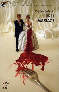 Bref mariage ; une contre-enquête du commissaire Liberty
