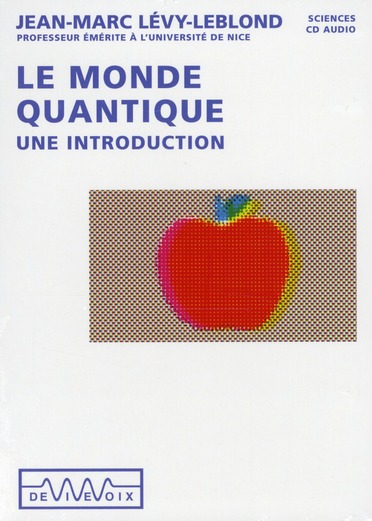 Le Monde Quantique. Une Introduction