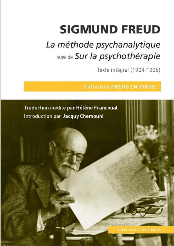 LA METHODE PSYCHANALYTIQUE  -  SUR LA PSYCHOTHERAPIE, TEXTE INTEGRAL (1904-1905)