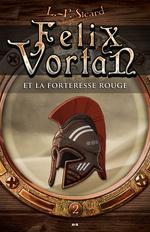 Vente EBooks : Felix Vortan et la Forteresse rouge  - LP Sicard