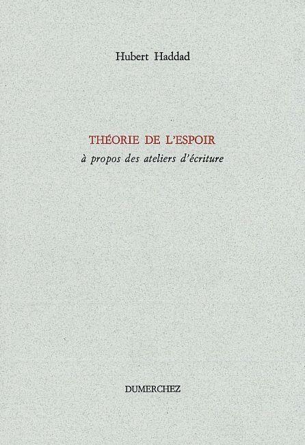 Theorie de l'espoir - a propos des ateliers d'ecriture