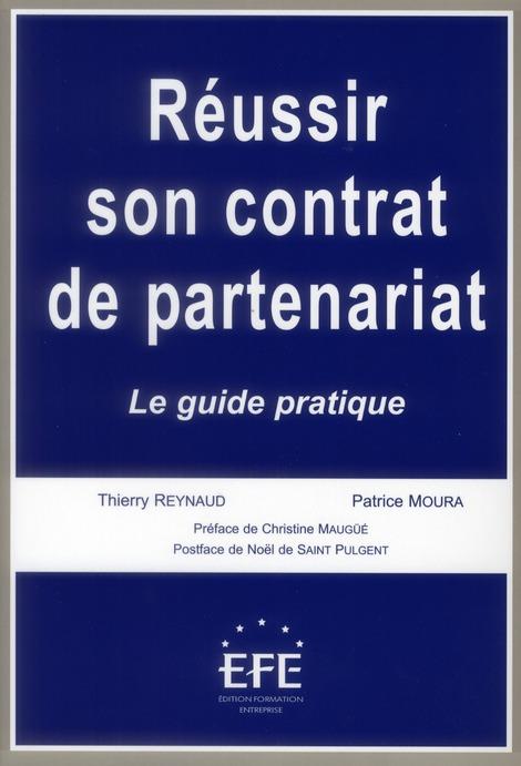 Réussir son contrat de partenariat ; le guide pratique