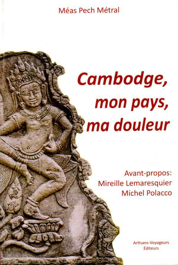 Cambodge, mon pays, ma douleur
