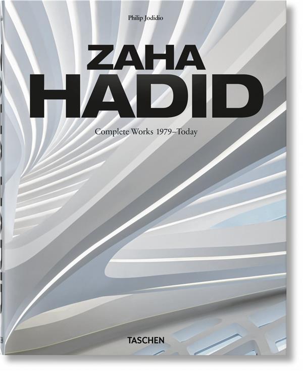 ZAHA HADID  -  L'œUVRE COMPLET DE 1979 A NOS JOURS