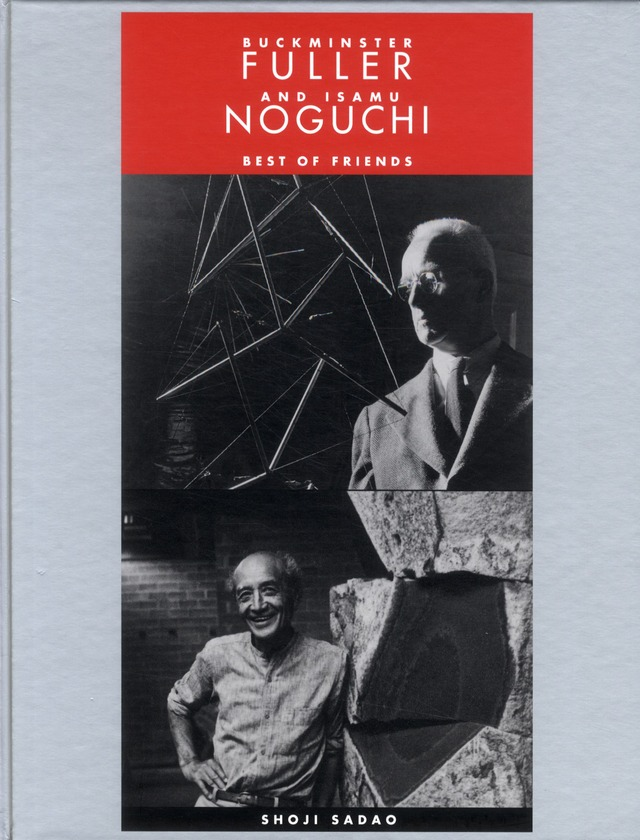 Buckminster Fuller And Isamu Noguchi ; Best Of Friends