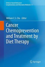 Cancer Chemoprevention and Treatment by Diet Therapy  - William C.S. Cho