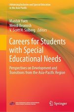 Careers for Students with Special Educational Needs  - V. Scott H. Solberg - Wendi Beamish - Mantak Yuen