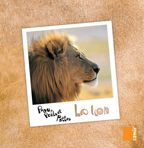 Peau, Poils Et Pattes; Le Lion