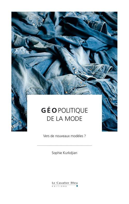 Géopolitique de la mode ; vers de nouveaux modèles ?