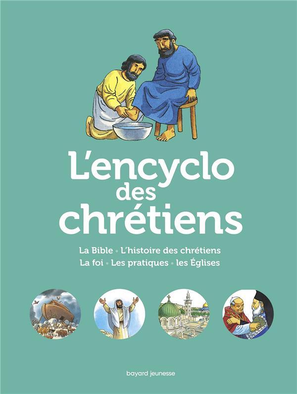 L-ENCYCLO DES CHRETIENS - LA GRANDE HISTOIRE DES CHRETIENS
