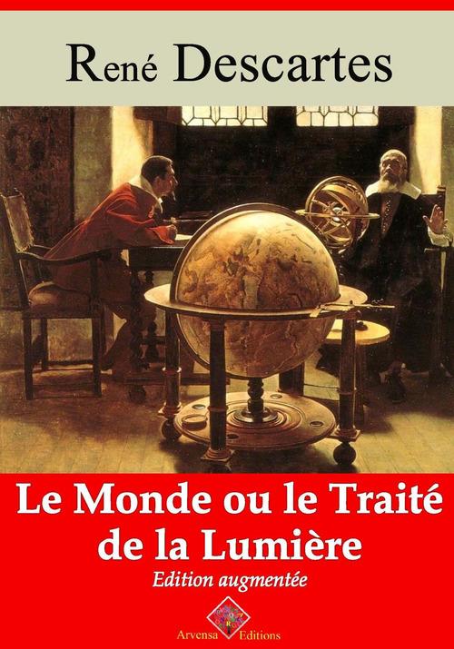 Le Monde ou le traité de la lumière - suivi d'annexes