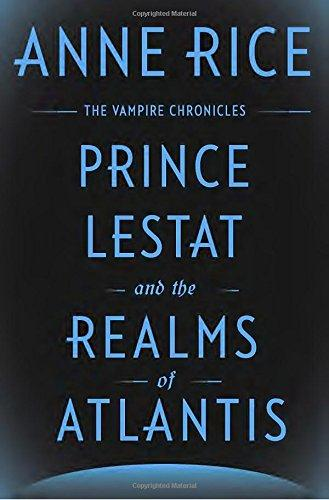 PRINCE LESTAT AND THE REALMS OF ATLANTIS