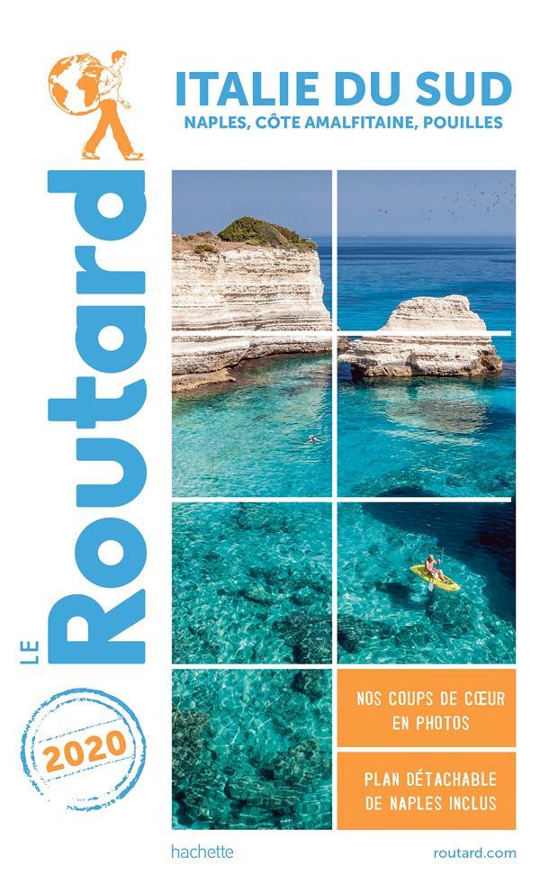 Guide du Routard ; Italie du Sud ; Naples, côte amalfitaine, Pouilles (édition 2020)