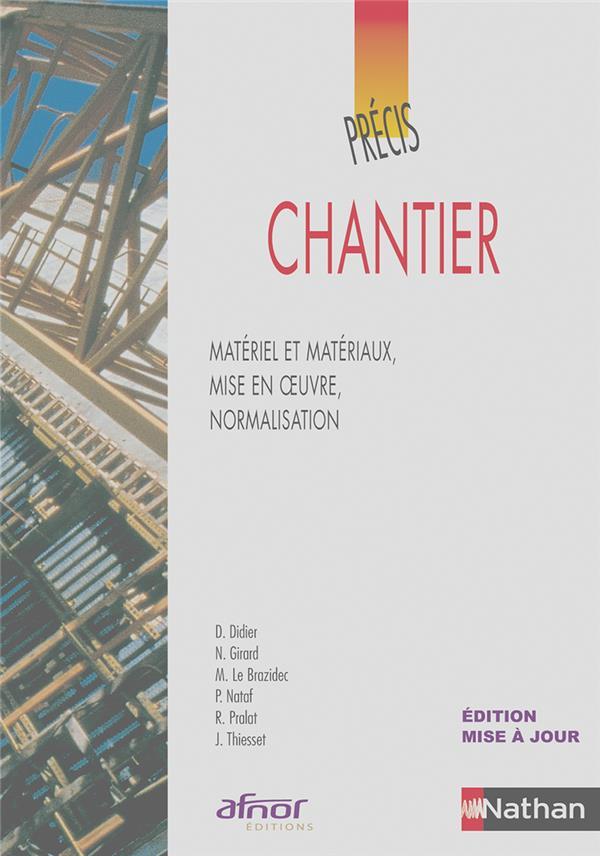 Chantier ; Materiel Et Materiaux, Mise En Oeuvre, Normalisation
