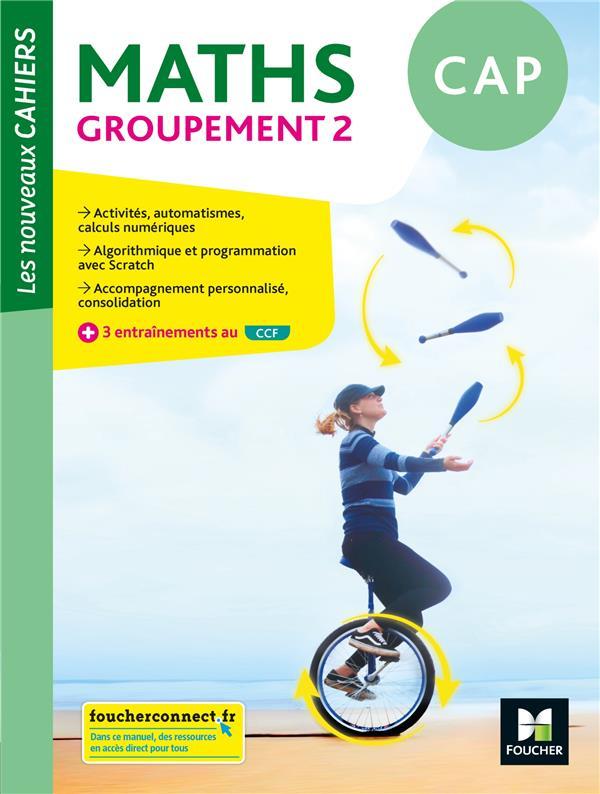 Les nouveaux cahiers ; mathématiques ; CAP, groupement 2 ; livre élève