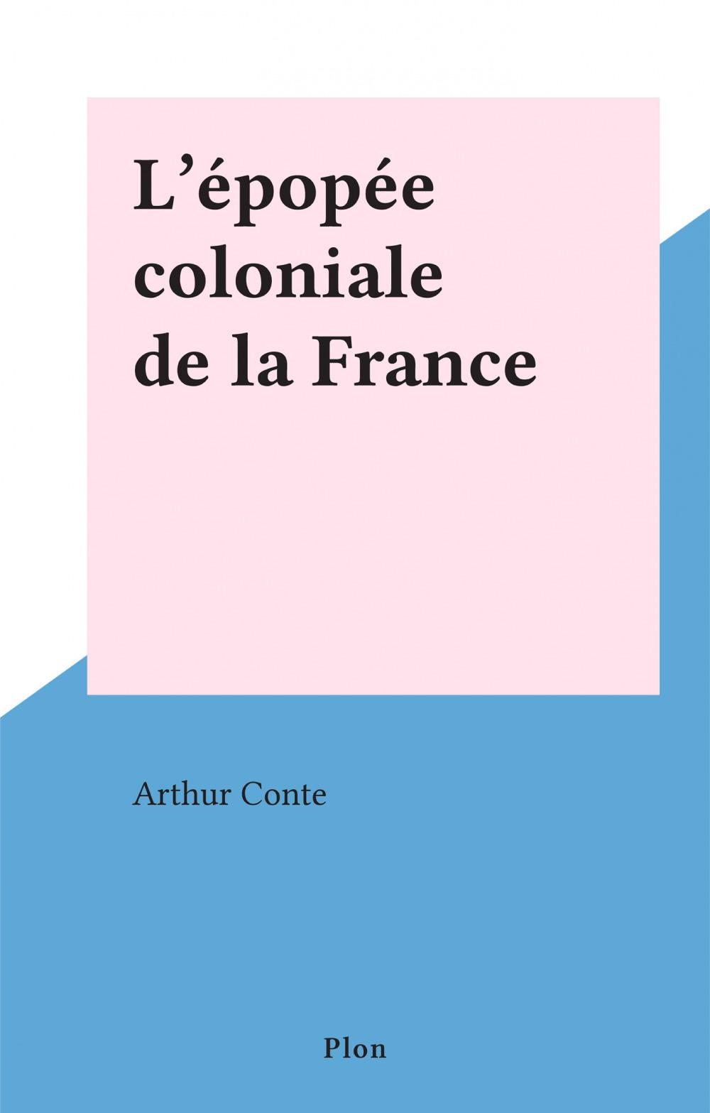 L'épopée coloniale de la France