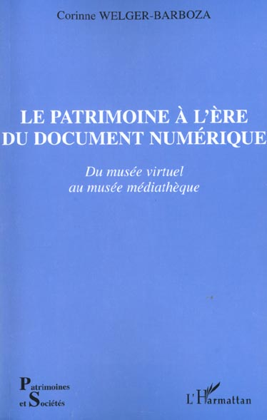 Le patrimoine a l'ere du document numerique - du musee virtuel au musee mediatheque