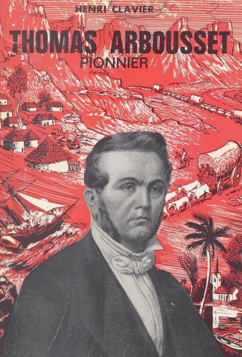 Thomas Arbousset, pionnier