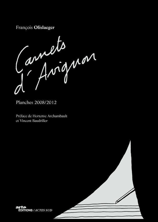 Carnets d'Avignon ; planches 2008/2012