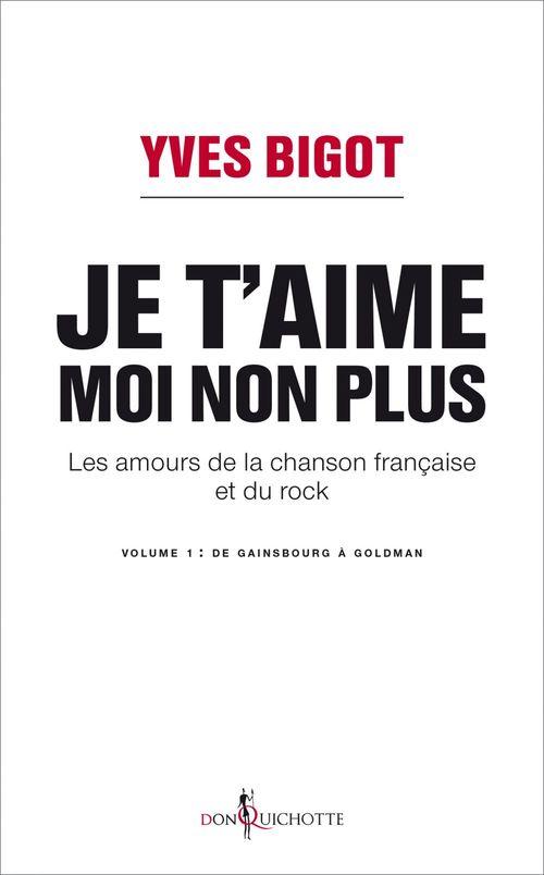 Je t'aime, moi non plus ; les amours de la chanson française et du rock