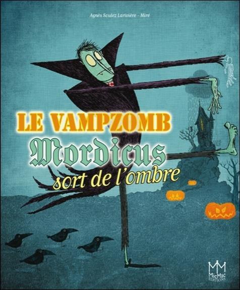 Le vampzomb Mordicus sort de l'ombre
