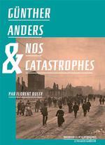 Couverture de Günther anders et nos catastrophes