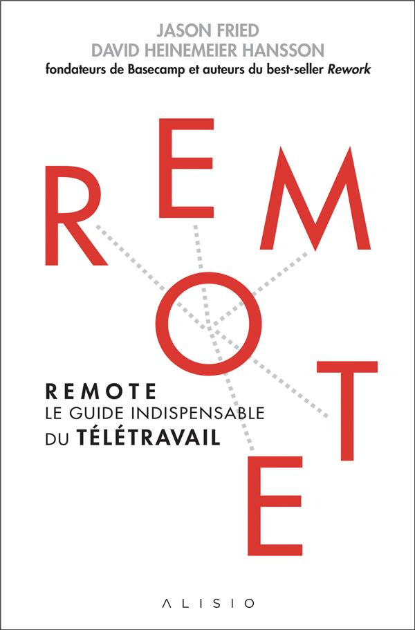 remote ; le guide indispensable du télétravail