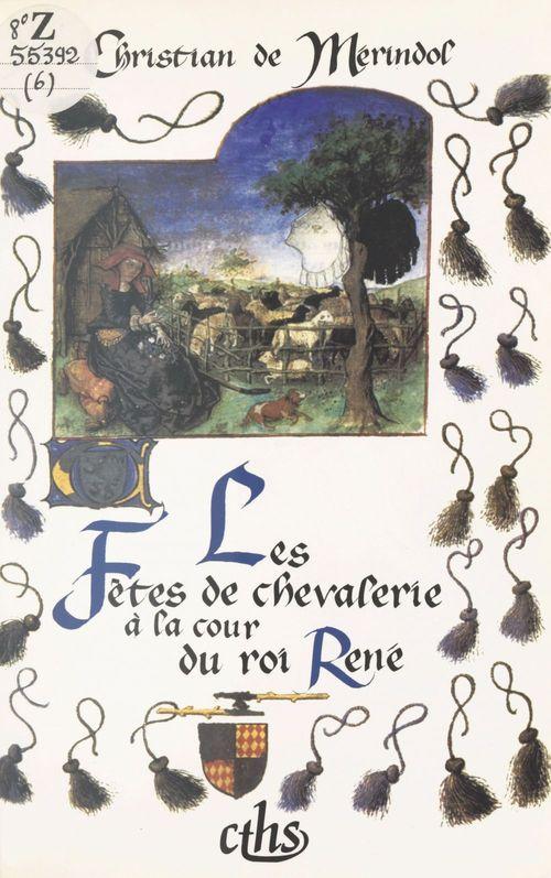 Les fêtes de chevalerie à la cour du roi René