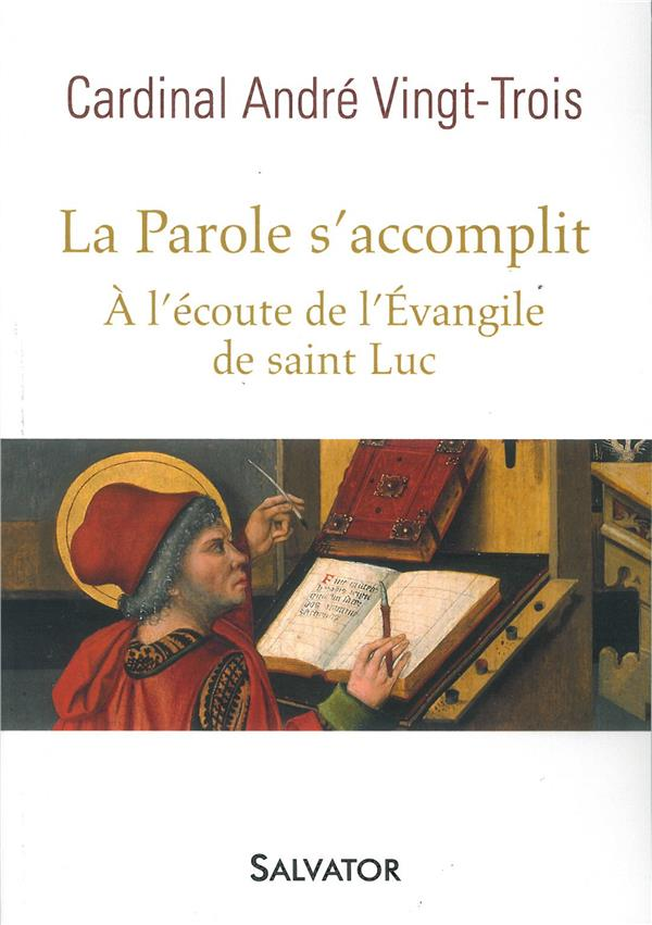 LA PAROLE S'ACCOMPLIT  -  A L'ECOUTE DE L'EVANGILE DE SAINT LUC
