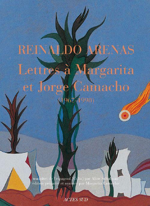 Lettres à Margarita et Jorge Camacho (1967-1990)