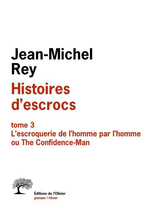 Histoires d'escrocs tome 3. L'escroquerie de l'homme par l'homme ou The Confidence-Man